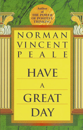 Have a Great Day by Norman Vincent Peale