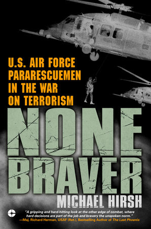 None Braver by Michael Hirsh