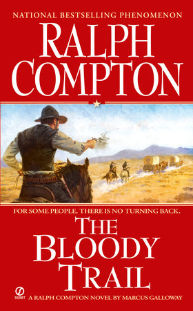 Ralph Compton the Bloody Trail by Ralph Compton and Marcus Galloway