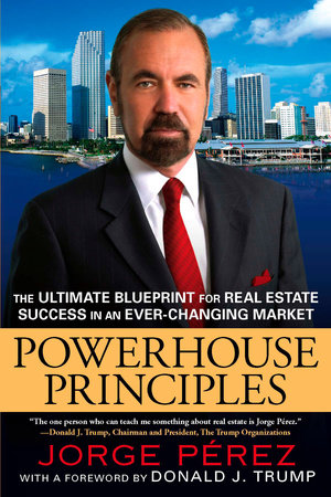 Powerhouse Principles by Jorge Perez
