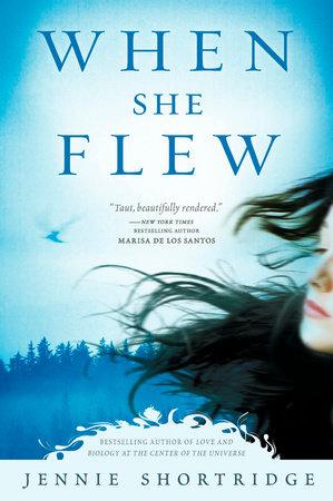 When She Flew by Jennie Shortridge