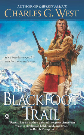 The Blackfoot Trail by Charles G. West