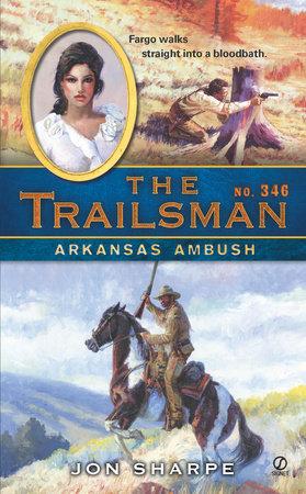 The Trailsman #346 by Jon Sharpe
