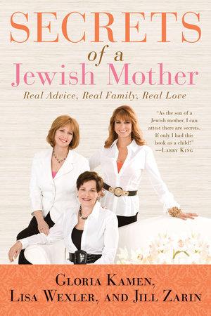 Secrets of a Jewish Mother by Jill Zarin, Lisa Wexler and Gloria Kamen