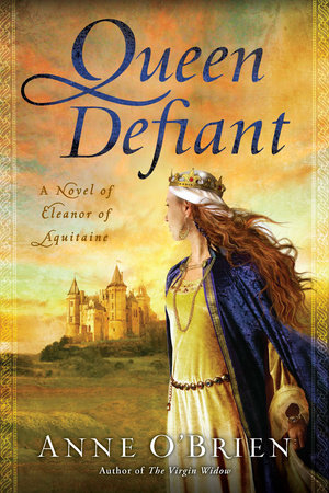 Queen Defiant by Anne O'Brien