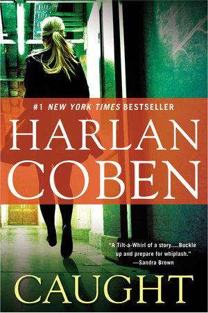 Caught Ebook By Harlan Coben 9781101186053 Rakuten Kobo United States