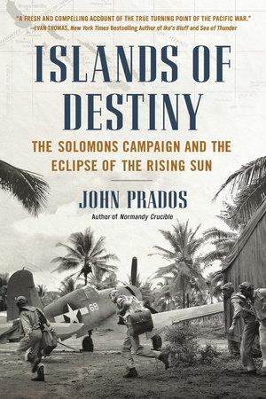 Islands of Destiny by John Prados