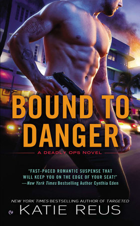 Bound to Danger by Katie Reus