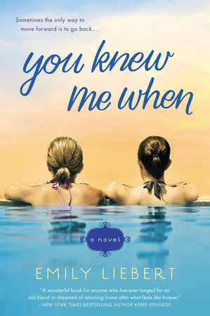 You Knew Me When by Emily Liebert