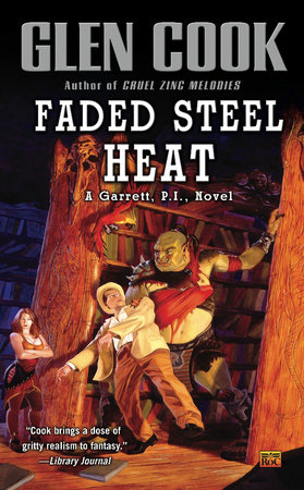 Faded Steel Heat by Glen Cook