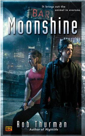 Moonshine by Rob Thurman