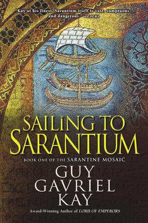 Sailing to Sarantium by Guy Gavriel Kay