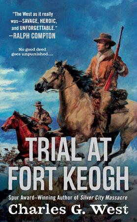 Trial at Fort Keogh by Charles G. West