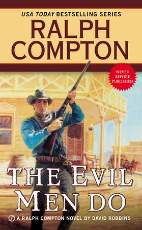 Ralph Compton the Evil Men Do by Ralph Compton and David Robbins