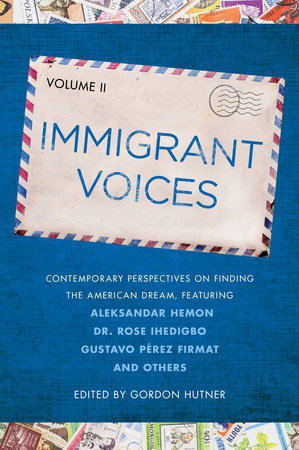Immigrant Voices, Volume 2 by Gordon Hutner