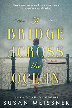 A Bridge Across the Ocean by Susan Meissner