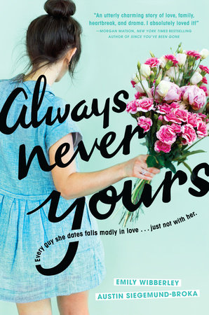 Always Never Yours by Emily Wibberley and Austin Siegemund-Broka