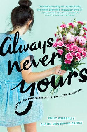 Always Never Yours by Emily Wibberley and Austin Siegemund-Broka
