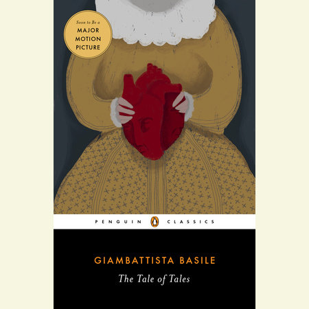 The Tale of Tales by Giambattista Basile; Translated with an Introduction and Notes by Nancy L. Canepa; Foreword by Jack Zipes; Illustrations by Carmelo Lettere
