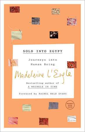 Sold into Egypt by Madeleine L'Engle