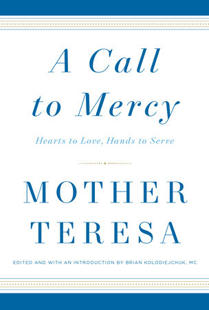 A Call to Mercy by Mother Teresa