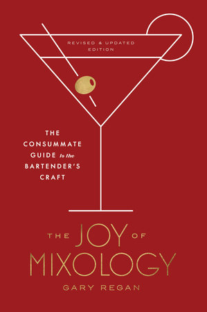 The Joy of Mixology, Revised and Updated Edition by Gary Regan