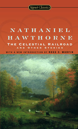 The Celestial Railroad and Other Stories by Nathaniel Hawthorne