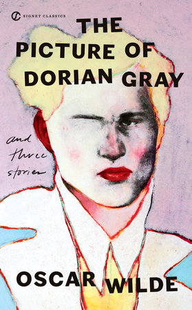 The Picture of Dorian Gray and Three Stories by Oscar Wilde