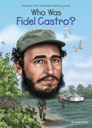 Who Was Fidel Castro? by Sarah Fabiny and Who HQ