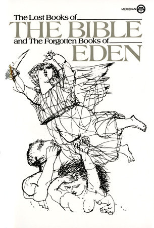 The Lost Books of the Bible and the Forgotten Books of Eden by Anonymous