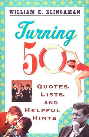 Turning 50 by William K. Klingaman