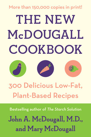 The New McDougall Cookbook by John A. McDougall and Mary McDougall