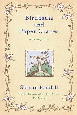 Birdbaths and Paper Cranes by Sharon Randall