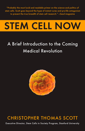 Stem Cell Now by Christopher Thomas Scott