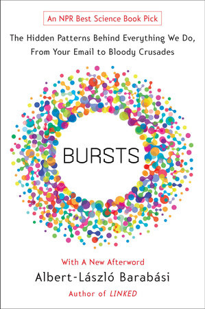 Bursts by Albert-Laszlo Barabasi