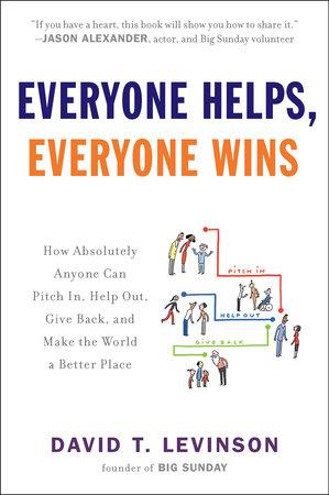 Everyone Helps, Everyone Wins by David T. Levinson