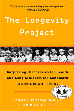 The Longevity Project by Howard S. Friedman Ph.D. and Leslie R. Martin Ph.D.