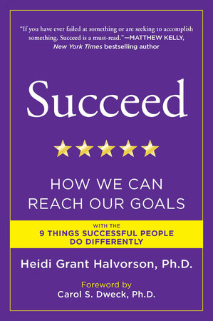 Succeed by Heidi Grant Halvorson, Ph.D.
