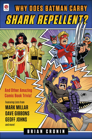 Why Does Batman Carry Shark Repellent? by Brian Cronin