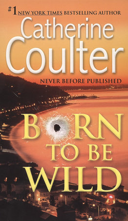 Born To Be Wild by Catherine Coulter