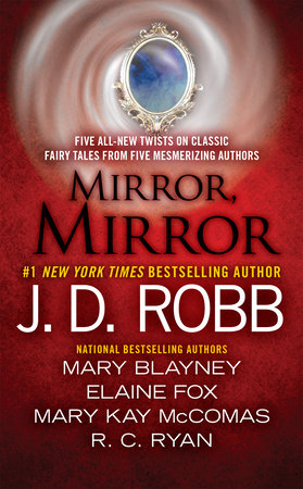 Mirror, Mirror by J. D. Robb, Mary Blayney, Elaine Fox, Mary Kay McComas and Ruth Ryan Langan