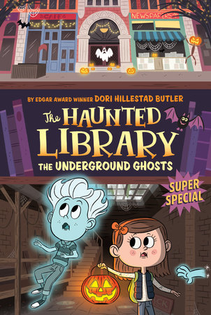 The Underground Ghosts #10 by Dori Hillestad Butler; Illustrated by Aurore Damant