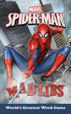 Marvel's Spider-Man Mad Libs by Brandon T. Snider