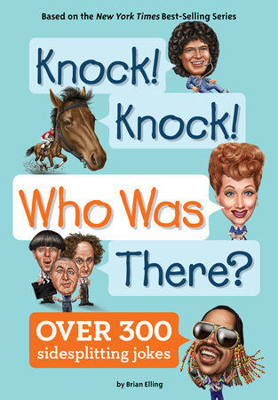 Knock! Knock! Who Was There? by Brian Elling and Who HQ
