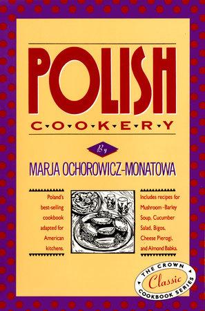 Polish Cookery by Marja Ochorowicz-Monatowa