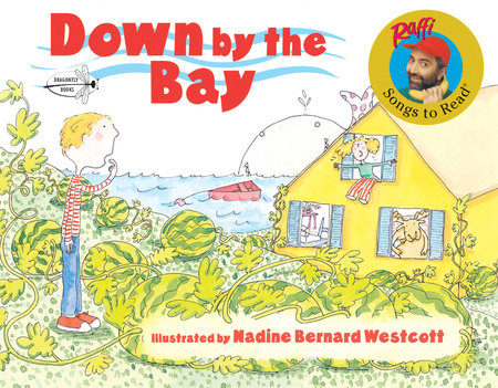 Down by the Bay by Raffi; illustrated by Nadine Bernard Westcott
