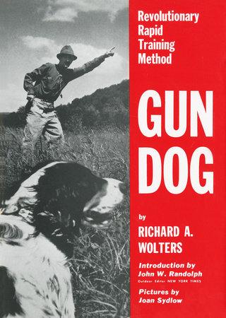 Gun Dog by Richard A. Wolters