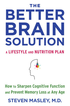 The Better Brain Solution by Steven Masley, M.D.
