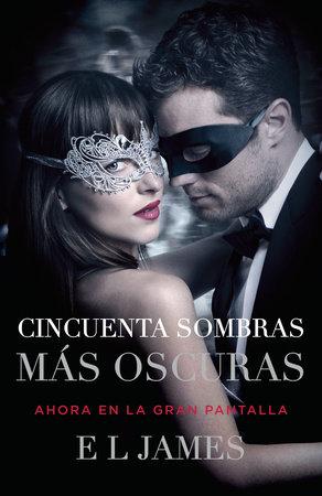 Cincuenta sombras más oscuras (Movie Tie-In) by E L James