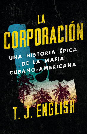La corporación by T.J. English